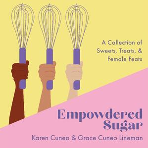 Empowdered Sugar, Karen Cuneo Grace Cuneo Lineman